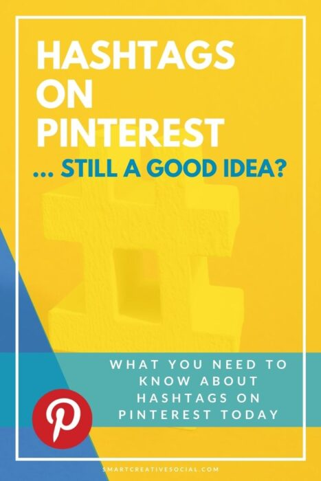 Graphic with text showing Are Hashtags on Pinterest Still a Good Idea