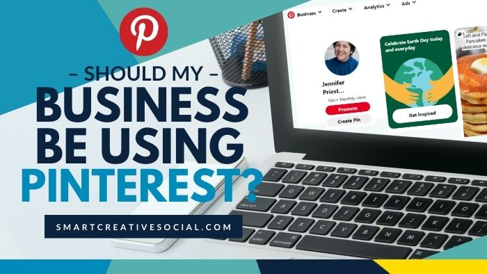 """Graphic with text overlay """"Should my business be using Pinterest?"""" and mockup of laptop computer showing Pinterest home feed on the screen"""